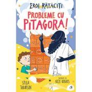 Probleme cu Pitagora!. Eroi rataciti - Stella Tarakson