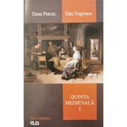 Quinta medievala, vol. 1 - Dana Percec, Dan Negrescu