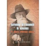 Raymund Netzhammer in Romania. Pe urmele spiritului locului - Violeta Barbu, Nikolaus Netzhammer