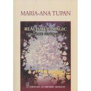 Realismul magic. Incercarea genealogica - Maria-Ana Tupan