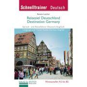 Reiseziel Deutschland Destination Germany Landeskunde Sprach- und Reisefuhrer Deutsch-Englisch auf dem Niveau A1 bis B2 - Renate Luscher
