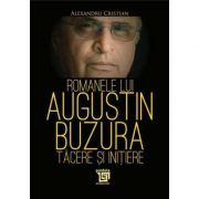 Romanele lui Augustin Buzura – tacere si initiere - Alexandru Cristian