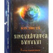 Singuratatea duhului - Ion Druta