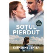 Sotul pierdut - Katherine Center