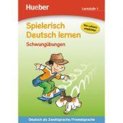 Spielerisch Deutsch lernen Schwungubungen. Lernstufe 1 - Ulrich Schneider-Struben