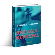 Spitalul Municipal, volumul 2 - Barbara Harrison