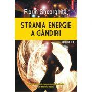 Strania energie a gandirii - Florin Gheorghita