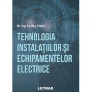 Tehnologia instalatiilor si echipamentelor electrice - Dr. ing. Lucian Diodiu