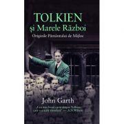 Tolkien si marele razboi - John Garth