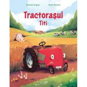 Tractorasul Titi - Michael Engler, Rene Amthor