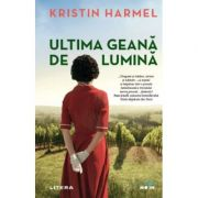 Ultima geana de lumina - Kristin Harmel