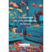 Un deceniu de scris romanesc in Israel