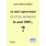 Va mai supravietui statul roman in anul 2089...? Eseu - Dan Brudariu