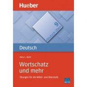 Wortschatz und mehr Buch Ubungen fur die Mittel- und Oberstufe - Mary L. Apelt