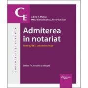 Admiterea in notariat. Teste grila si sinteze teoretice. Editia a 7-a - Adina R. Motica, Oana-Elena Buzincu, Veronica Stan