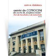 Amintiri din Cotroceni ale unui fiu de burghezo-mosier. Vol. 2 - Sorin M. Radulescu