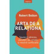 Arta de a relationa - Robert Bolton