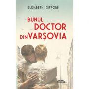 Bunul doctor din Varsovia - Elisabeth Gifford