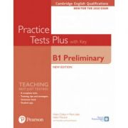 Cambridge English Qualifications B1 Preliminary New Edition Practice Tests Plus Student's Book with key - Helen Chilton, Mark Little, Helen Tilouine