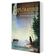 Cartea 9 Exploratorii. Raul ursilor pierduti - Erin Hunter