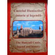 CASTELUL HUNIAZILOR, istorie si legenda / THE HUNYADI CASTLE, legend and history - Nicu Jianu, Paulina Popa
