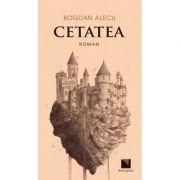 Cetatea - Bogdan Alecu