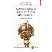 Concepte si metode in cercetarea imaginarului. Invitatii Phantasma - Corin Braga
