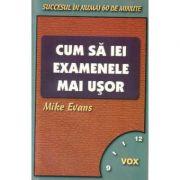 Cum sa iei examenele mai usor - Mike Evans