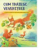 Cum traiesc veveritele - Friederun Reichenstetter