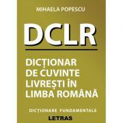 Dictionar de cuvinte livresti in limba romana - Mihaela Popescu