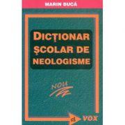 Dictionar scolar de neologisme - Marin Buca