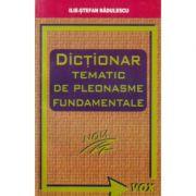 Dictionar Tematic de Pleonasme - Ilie Stefan Radulescu