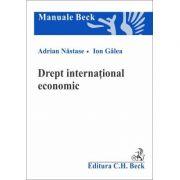 Drept international economic - Adrian Nastase, Ion Galea