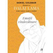 Emotii vindecatoare. Dialoguri cu Dalai Lama despre ratiune, emotii si sanatate - Daniel Goleman, Dalai Lama