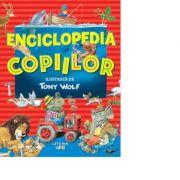 Enciclopedia copiilor ilustrata - Tony Wolf