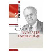 Eugeniu Coseriu. Vocatia universalitatii - Gheorghe Popa