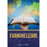 Evanghelizare - Ellen G. White