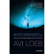 Extraterestru. Primul semn de viata inteligenta dincolo de Pamant - Avi Loeb