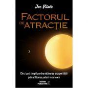 Factorul de atractie - Joe Vitale