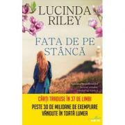 Fata de pe stanca - Lucinda Riley