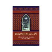 Fernando Magellan si aventura primei calatorii in jurul lumii - Samuel Willard Crompton