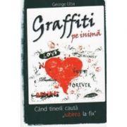 Graffiti pe inima - George Uba