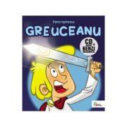 Greuceanu. Benzi desenate + CD - Petre Ispirescu