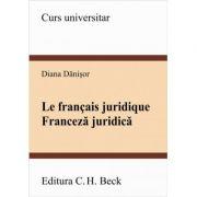 Le Francais Juridique. Franceza juridica - Diana Danisor