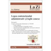 Legea contenciosului administrativ si legile conexe. Cod 736. Actualizat la 04. 06. 2021