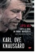 Lupta mea. Cartea a doua: Un barbat indragostit - Karl Ove Knausgard