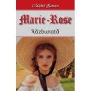 Marie Rose razbunata - Michel Zevaco