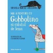 Noi aventuri cu Gobbolino si calutul de lemn - Ursula Moray Williams