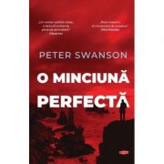 O minciuna perfecta - Peter Swanson