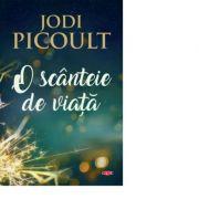 O scanteie de viata - Jodi Picoult